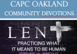 Picture of the word Lent written over a burnt piece of wood, containing the title CAPC Oakland Community Devotions